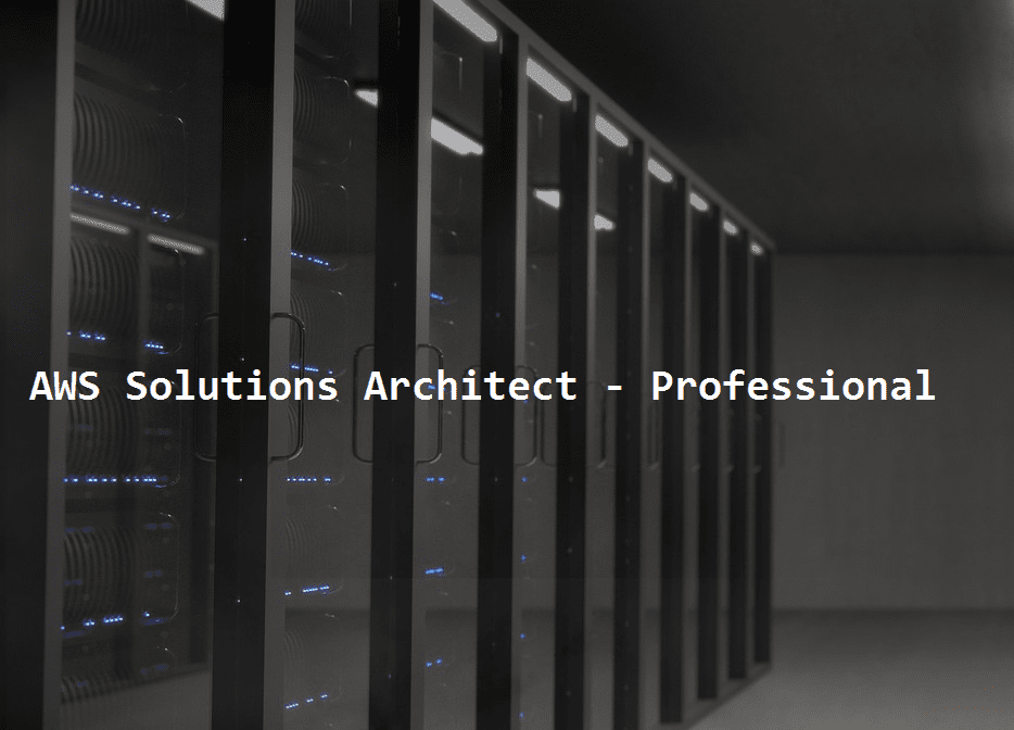 AWS Solutions Architect – Professional (2018 Update)