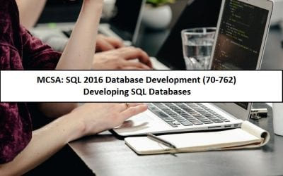MCSA: SQL 2016 DB Development (70-762): Developing SQL Databases
