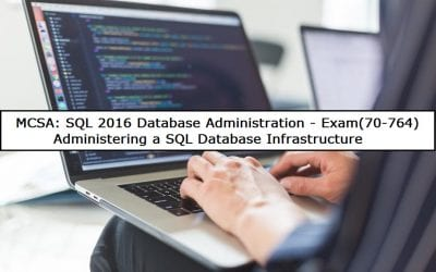 MCSA: SQL 2016 Database Admin (70-764)-Admin SQL Infrastructure