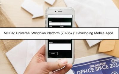 MCSA: Universal Windows Platform (70-357): Dev Mobile Apps