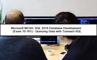 MCSA: SQL 2016 DB Dev (70-761)-Querying Data with Transact-SQL