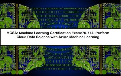 MCSA:Machine Learning (70-774)- Cloud Data Science with Azure