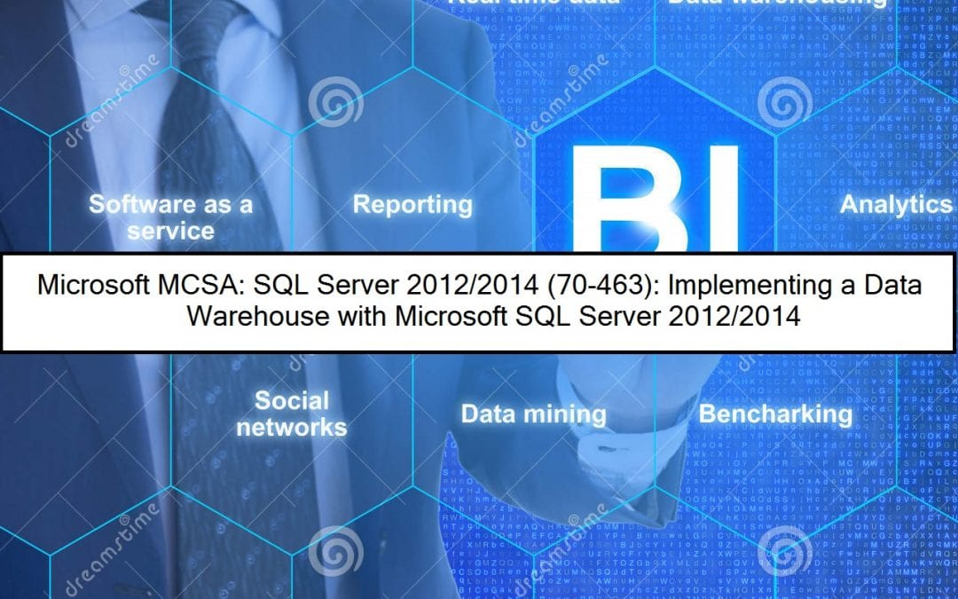 MCSA:SQL Server 2012/2014 (70-463): Implementing a Data Warehouse