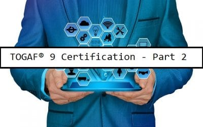 TOGAF® 9 Certified – Part 2