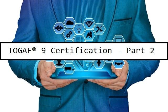 TOGAF® 9 Certified – Part 2
